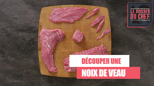 Les astuces de François Mulette - La noix de veau